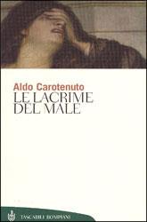 Le lacrime del male di Aldo Carotenuto