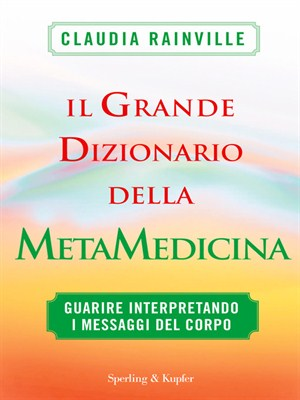 Il grande dizionario della Metamedicina di Claudia Rainville