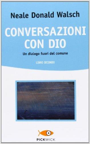 Acquista Conversazioni con Dio di Neale Donald Walsch Vol. 2