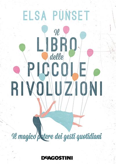 Il libro delle piccole rivoluzioni di Elsa Pulset